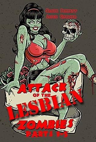 book cover of Lesbian Zombies Saga Parts 1-5