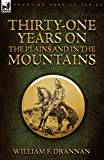 Thirty-One Years on the Plains and in the Mountains, William F. Drannan, 1846775914