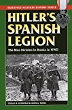 img - for Hitler's Spanish Legion: The Blue Division in Russia in WWII (Stackpole Military History Series) book / textbook / text book