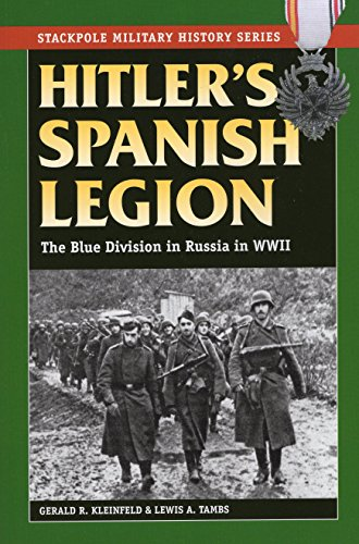 Hitler's Spanish Legion: The Blue Division in Russia in WWII (Stackpole Military History Series)
