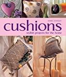 img - for Cushions: Stylish Projects for the Home book / textbook / text book