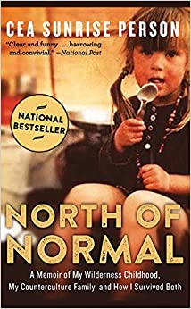 Book North of Normal: A Memoir of My Wilderness Childhood, My Counterculture Family, and How I Survived Both