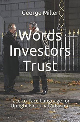 Words Investors Trust  Face To Face Language For Upright Financial Advisors
