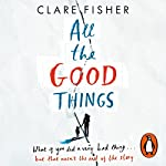 All the Good Things | Clare Fisher