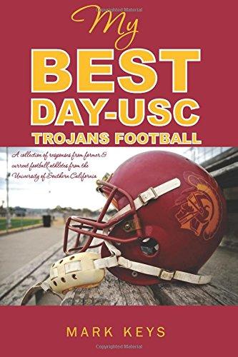 Read Online My Best Day USC Trojan Football ebook