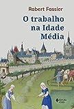 capa de O Trabalho na Idade Média