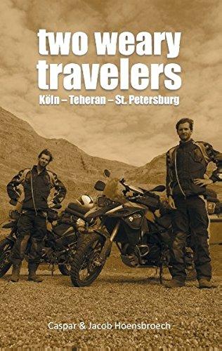 Two Weary Travelers: Köln - Teheran - St. Petersburg Taschenbuch – 22. März 2016 Caspar Hoensbroech Jacob Hoensbroech Books on Demand 3837089045
