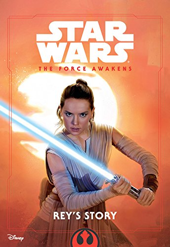 Star Wars The Force Awakens: Rey's Story -