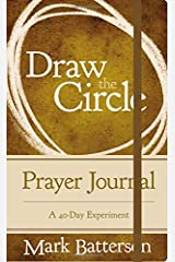 Draw the Circle Prayer Journal: A 40-Day Experiment Hardcover