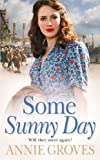 Some Sunny Day by Annie Groves front cover