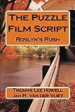 The Puzzle Film Script, Thomas Howell and Jan Der Vliet, 149352772X