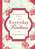 Everyday Kindness, Patricia Mitchell, 1624168795