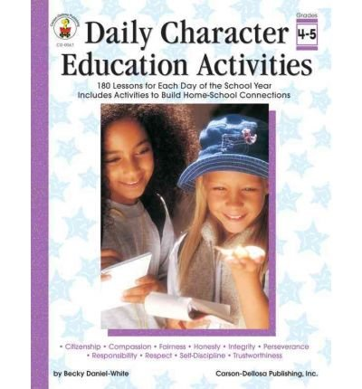 [(Daily Character Education Activities, Grades 4 - 5: 180 Lessons for Each Day of the School Year)] [Author: Carson-Dellosa Publishing] published on (March, 2006) ebook