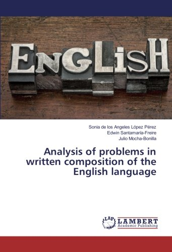 Analysis of problems in written composition of the English language by LAP LAMBERT Academic Publishing