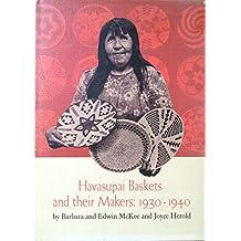 Havasupai Baskets and Their Makers: 1930-1940