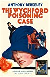 The Wychford Poisoning Case (Detective Club Crime Classics)