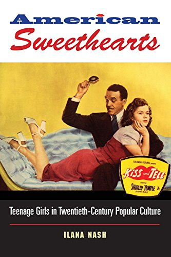 American Sweethearts: Teenage Girls in Twentieth-Century Popular Culture ()