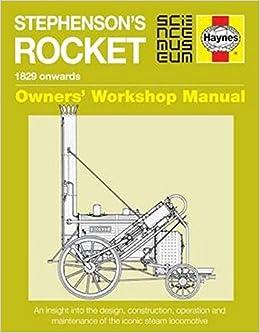 Stephenson's Rocket Manual: 1829 Onwards (Owners' Workshop