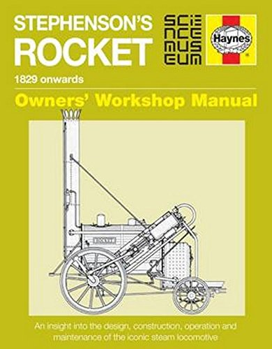 Stephenson's Rocket Manual: 1829 onwards (Owners' Workshop Manual)