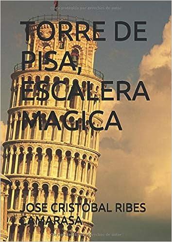 TORRE DE PISA, ESCALERA MAGICA: Amazon.es: RIBES CAMARASA, JOSE CRISTOBAL, KINDEL, AMAZON, PORTADAS, CREADOR BETA: Libros