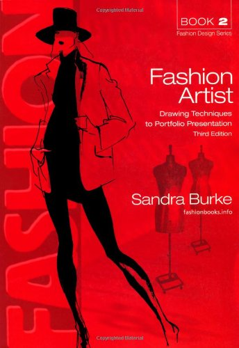 Fashion Artist: Drawing Techniques to Portfolio Presentation (FASHION DESIGN SERIES)
