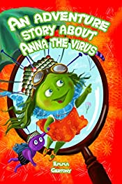 Book for kids:An adventure story about Anna the virus. Children's book for ages 4-12.: Bedtime story & Healthcare