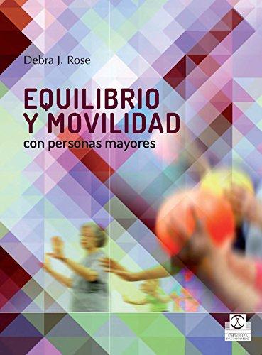 Descargar Libro Equilibrio Y Movilidad Con Personas Mayores Debra J. Rose