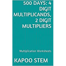500 Multiplication Worksheets with 4-Digit Multiplicands, 2-Digit Multipliers: Math Practice Workbook (500 Days Math Multiplication Series 8)