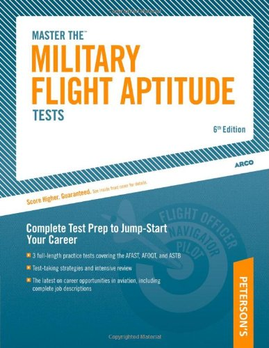 Military Flight Aptitude Tests, 6/e (ARCO MILITARY TEST TUTOR)