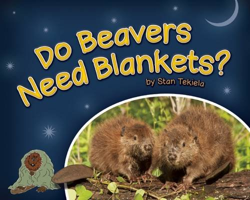 Do Beavers Need Blankets? (Wildlife Picture Books)
