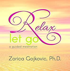 Relax, Let Go: A Guided Meditation