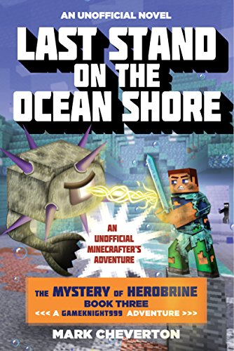 Last Stand on the Ocean Shore: The Mystery of Herobrine: Book Three: A Gameknight999 Adventure: An Unofficial Minecrafter's Adventure (The Gameknight999 3) - Shore Temple