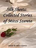 Silk Sheets: Collected Stories of Mitzi Szereto