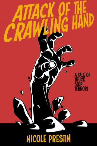 Attack of the Crawling Hand (Tales of Truck Stop Terror Book -
