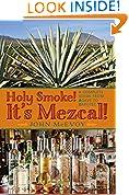 Holy Smoke! It's Mezcal!