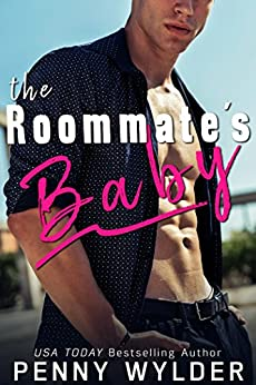 The Roommate's Baby by Penny Wylder