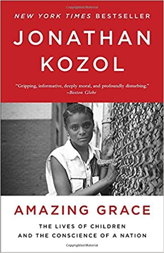 Amazing Grace: The Lives of Children and the Conscience of a ...