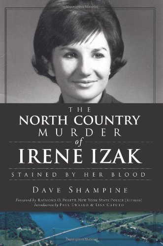 The North Country Murder of Irene Izak: Stained by Her Blood (True Crime)