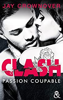 Clash 02 : Passion coupable, Crownover, Jay