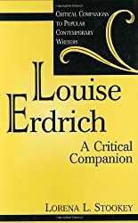 Louise Erdrich: A Critical Companion (Critical Companions to Popular Contemporary Writers)