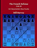The French Defense C10-19: 523 Characteristic Chess Puzzles-Bill Harvey