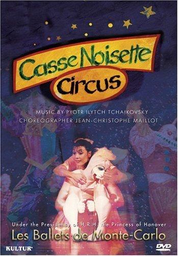 Tchaikovsky - Casse Noisette Circus / Jean-Christophe Maillot, Ballet de Monte Carlo (Nutcracker) by Kultur Video by Denis - Monte Ca Del