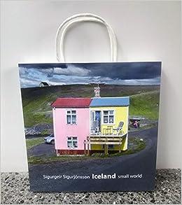 Iceland Small World Large Ed Sigurgeir Sigurjonsson