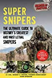 Super Snipers: The Ultimate Guide to History's
