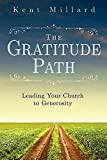 img - for The Gratitude Path: Leading Your Church to Generosity book / textbook / text book