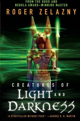 Creatures of Light and Darkness by Roger Zelazny (2010-04-13) (Roger Zelazny Creatures Of Light And Darkness)