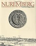 Nuremberg, a Renaissance City, 1500-1618