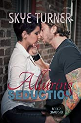 Alluring Seduction: Book 2 Bayou Stix