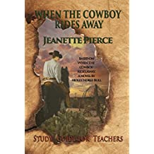 When the Cowboy Rides Away Study Guide for Teachers: A Study Guide for Teachers