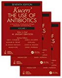 img - for Kucers' The Use of Antibiotics: A Clinical Review of Antibacterial, Antifungal, Antiparasitic, and Antiviral Drugs, Seventh Edition - Three Volume Set book / textbook / text book
